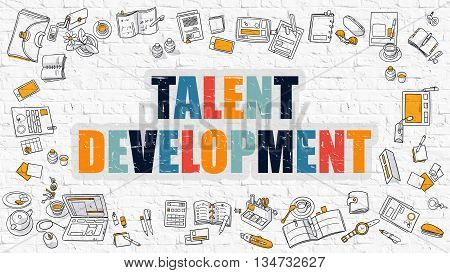 Talent Development - Multicolor Concept with Doodle Icons Around on White Brick Wall Background. Modern Illustration with Elements of Doodle Design Style.