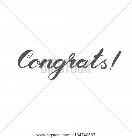 Congrats. Brush hand lettering. Handwritten words with rough edges. Can be used for photo overlays, posters, greeting cards and more.