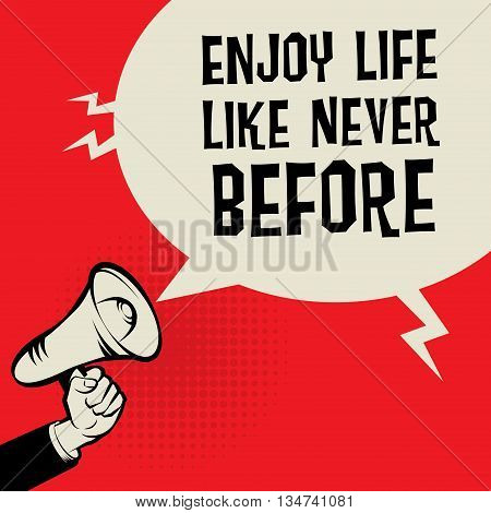 Megaphone Hand business concept with text Enjoy Life Like Never Before, vector illustration