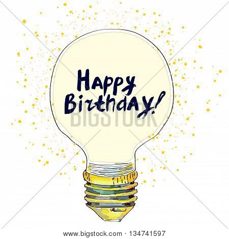 Happy birthday conceptual greeting card with lightbulb and text. Sketchy vector graphic illustration