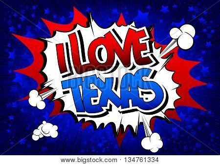 I Love Texas - Comic book style word.