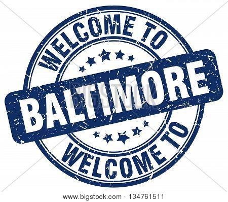 welcome to Baltimore stamp. welcome to Baltimore.
