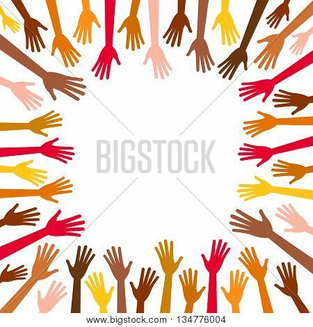 Diversity multicolored hands reach to the empty center frame. Hands in square of different races, colors, nationalities, ethnicity raised. Vector human arms on white background for text, copy space.