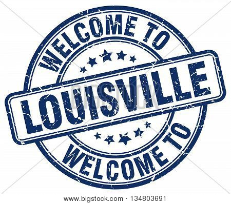 welcome to Louisville stamp. welcome to Louisville.