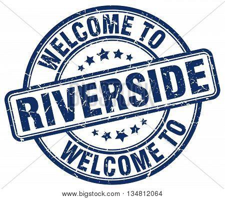 welcome to Riverside stamp. welcome to Riverside.