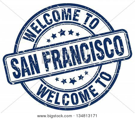 welcome to San Francisco stamp. welcome to San Francisco.