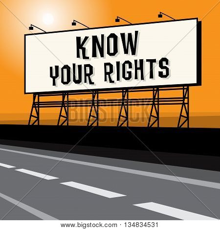 Roadside billboard business concept with text Know Your Rights, vector illustration