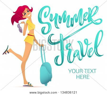 Summer travel illustration. Cartoon girl holding sunglasses and traveling bag. Brush-lettering modern text isolated on white background.