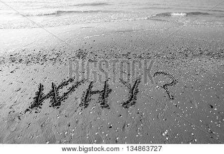 Writing  On The Sand Of The Sea With The Words Why