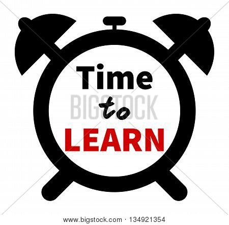 Time to LEARN clock. Education theme. Clock silhouette with lettering. Isolated. White background. Motivation theme. Start to learn concept.