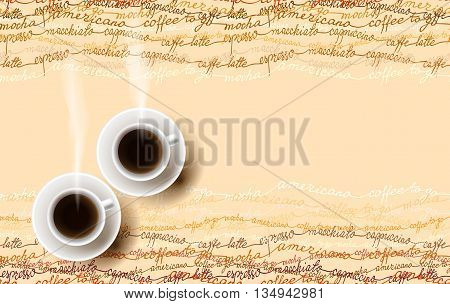 Horizontal coffee design with coffe mocha, americano, espresso text lines texture and two cups of hot coffee. Coffee time banner design for coffee shop, restaurant menu, cafeteria. Vector background.