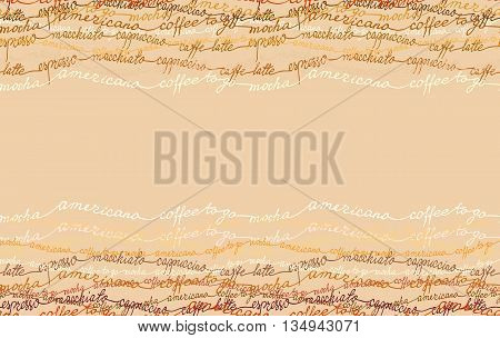 Horizontal coffee design with coffe mocha, americano, espresso text lines texture. Seamless pattern background. Coffee text border frame. For coffee shop, restaurant menu, cafeteria. Vector background