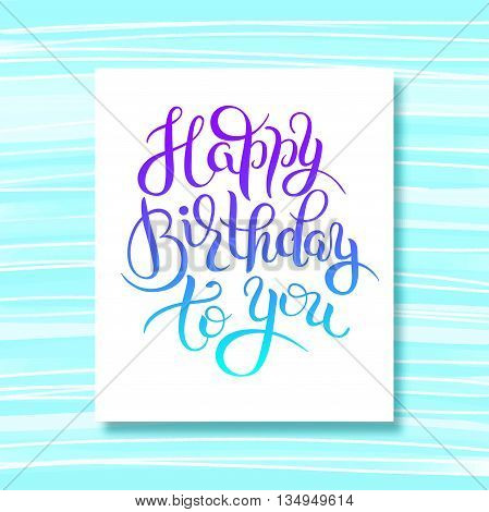 original hand lettering inscription typography template Happy Birthday to you on stripe pattern, vector illustration for posters, cards, prints, eps10
