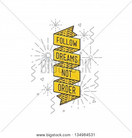 Follow Dreams Not Order. Inspirational Vector Illustration, Quotes Flat Poster