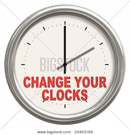 """An image of a nice clock with """"change your clocks"""""""