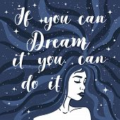 If You Can Dream It You Can Do It. Fashion Illustration With A Beautiful Quote And A Girl. Space And poster