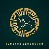 World Arabic Language Day On 18 December With Kufi Type Text That Forms A Circle Which Means World A poster