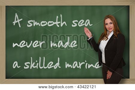 Teacher Showing A Smooth Sea Never Made A Skilled Mariner On Blackboard