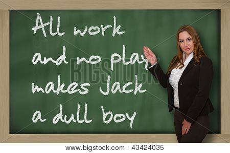 Teacher Showing All Work And No Play Makes Jack A Dull Boy On Blackboard