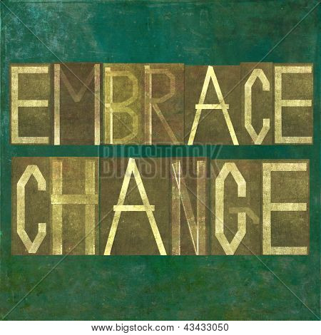 "Earthy background image and design element depicting the words ""embrace change"""