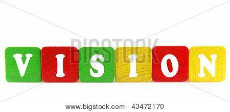 Vision - Isolated Text In Wooden Building Blocks