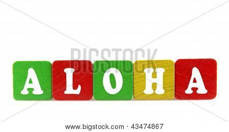 Aloha - Isolated Text In Wooden Building Blocks