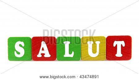 Salut - Isolated Text In Wooden Building Blocks