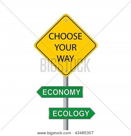 Choose Your Way, Economy Or Ecology