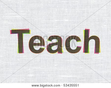Education concept: Teach on fabric texture background