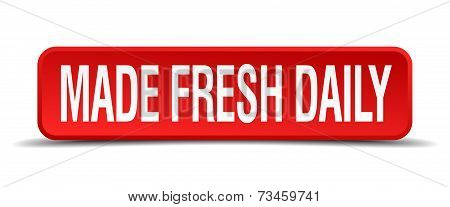 Made Fresh Daily Red 3D Square Button Isolated On White