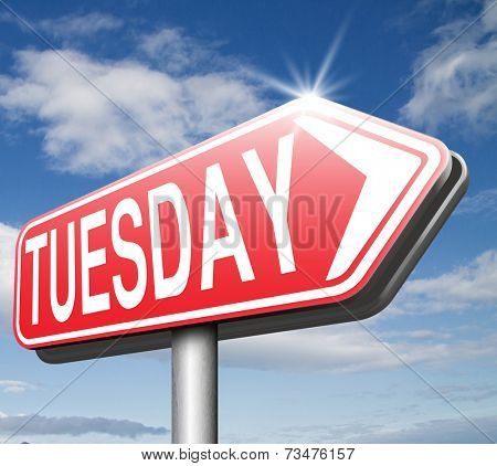 tuesday road sign event calendar or meeting schedule reminder