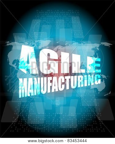 Business Concept, Agile Manufacturing On Digital Touch Screen Interface