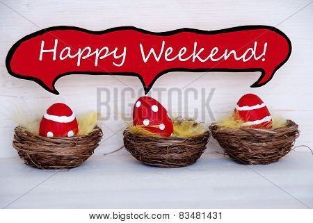 Three Red Easter Eggs With Comic Speech Balloon Happy Weekend