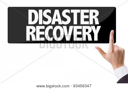 Businessman pressing button with the text: Disaster Recovery