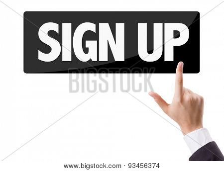 Businessman pressing button with the text: Sign Up