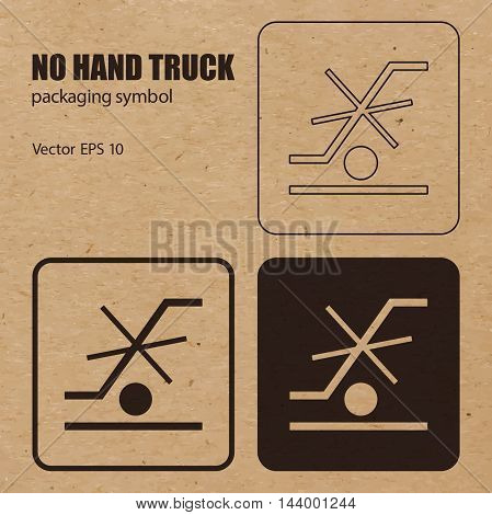 No Hand Truck vector packaging symbol on vector cardboard background. Handling mark on craft paper background. Can be used on a box or packaging. Vector EPS 10.