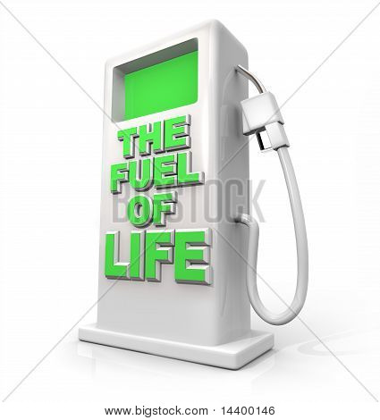 The Fuel Of Life - Gasoline Pump For Refueling