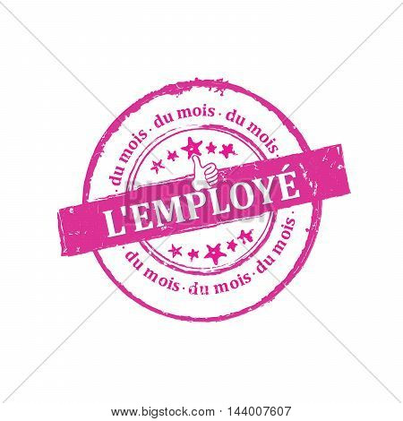 Employee of the month in French Language - pink grunge label, stamp, also for print. CMYK colors used. Grunge layer is applied exactly on the colored stamp.