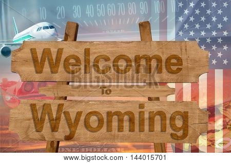 Welcome To Wyoming State In Usa Sign On Wood, Travell Theme