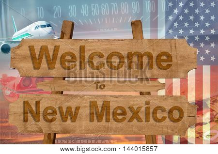 Welcome To New Mexico State In Usa Sign On Wood, Travell Theme