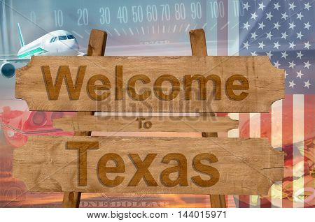 Welcome To Texas State In Usa Sign On Wood, Travell Theme