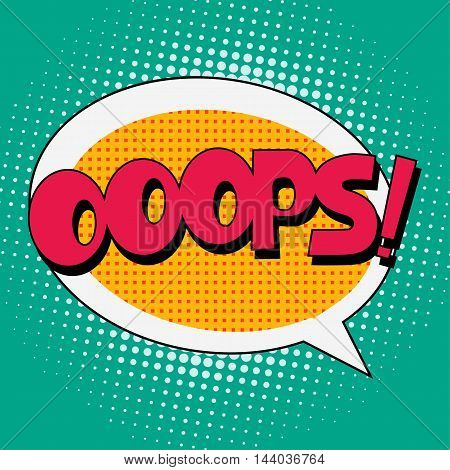 Ooops Comic Book Bubble Text on a dots pattern background in Pop-Art Retro Style