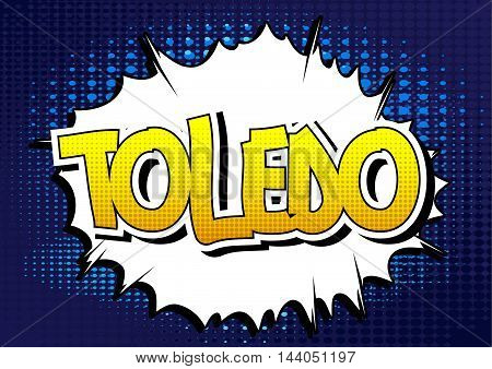 Toledo - Comic book style word on comic book abstract background.
