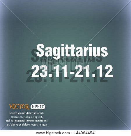 Sagittarius Icon. On The Blue-green Abstract Background With Shadow And Space For Your Text. Vector