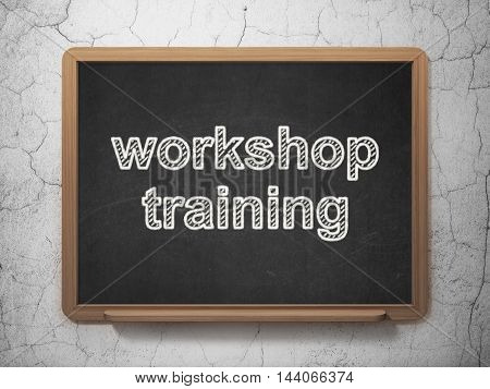 Learning concept: text Workshop Training on Black chalkboard on grunge wall background, 3D rendering