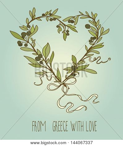 heart formed olive twigs, Greek wreath, travel banner, vector illustration