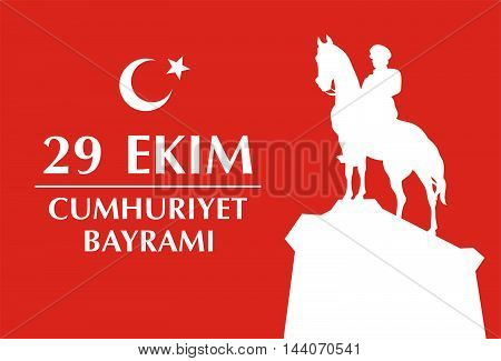 Greeting card Republic Day in Turkey 29 October with the image of the equestrian statue of Mustafa Kemal Ataturk