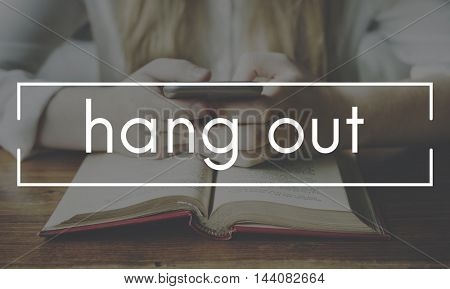 Hang Out Go Out Leisure Activity Enjoyment Concept