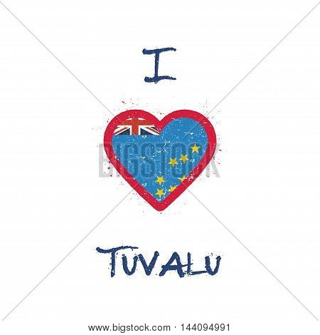 I Love Tuvalu T-shirt Design. Tuvaluan Flag In The Shape Of Heart On White Background. Grunge Vector