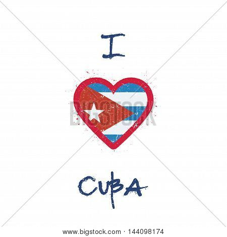 I Love Cuba T-shirt Design. Cuban Flag In The Shape Of Heart On White Background. Grunge Vector Illu